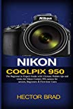 Nikon Coolpix 950: The Beginner to Expert Guide with Ultimate Hidden tips and tricks for Nikon...