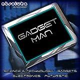 Gadget Man [Explicit]