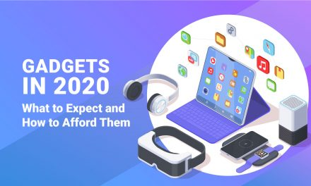 Gadgets in 2020: What to Expect and How to Afford Them