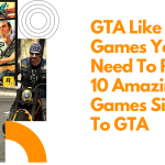 GTA Like Games You Need To Play. 10 Amazing Games Similar To GTA