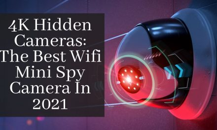 4K Hidden Cameras: The Best Wifi Mini Spy Camera May 2021