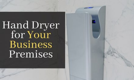 How to Choose a Hand Dryer for Your Business Premises. Discover How To Get The Best Hand Dryer On A Budget