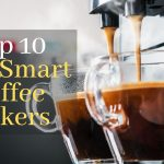 Top 10 Best Smart Coffee Makers March 2021