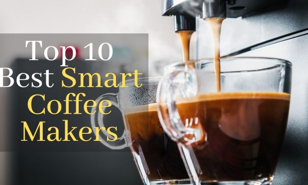Top 10 Best Smart Coffee Makers January 2021