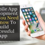7 Mobile App Development Tips You Need To Know To Build Successful App