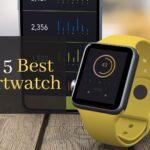 Top 5 Best Smartwatch August 2021