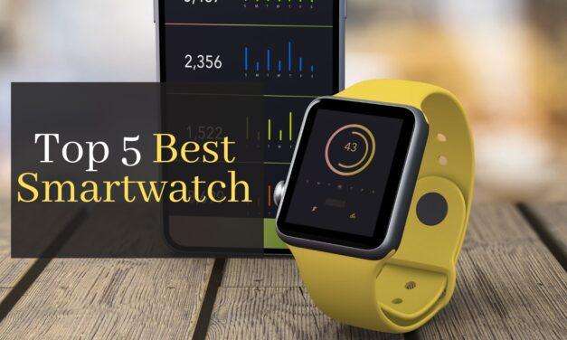 Top 5 Best Smartwatch June 2021