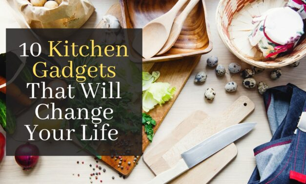 10 Kitchen Gadgets That Will Change Your Life