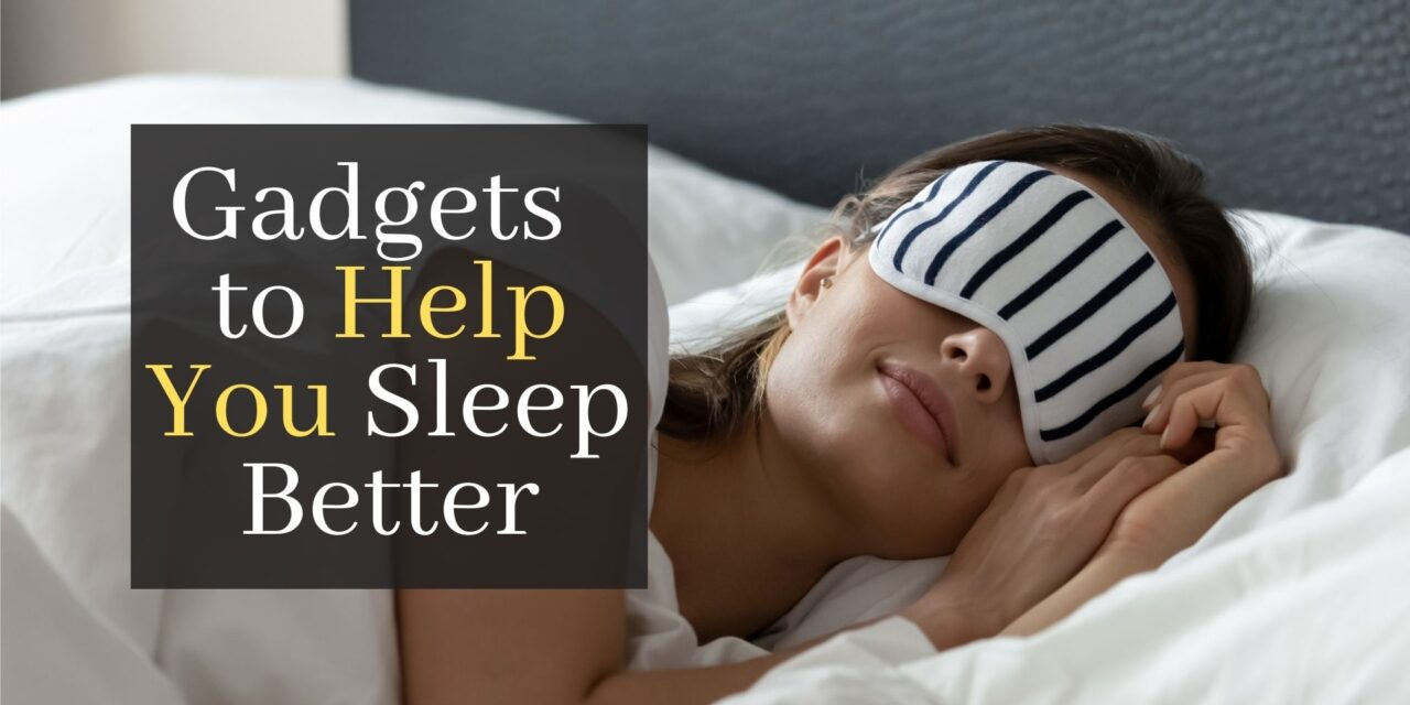 Top 5 Gadgets and Accessories to Help You Sleep Better
