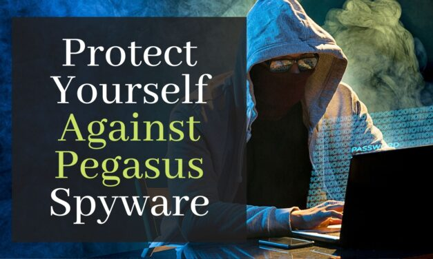 Pegasus Spyware. Ways To Protect Yourself Against It