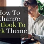 How To Change Outlook To Dark Theme. The Easy Way